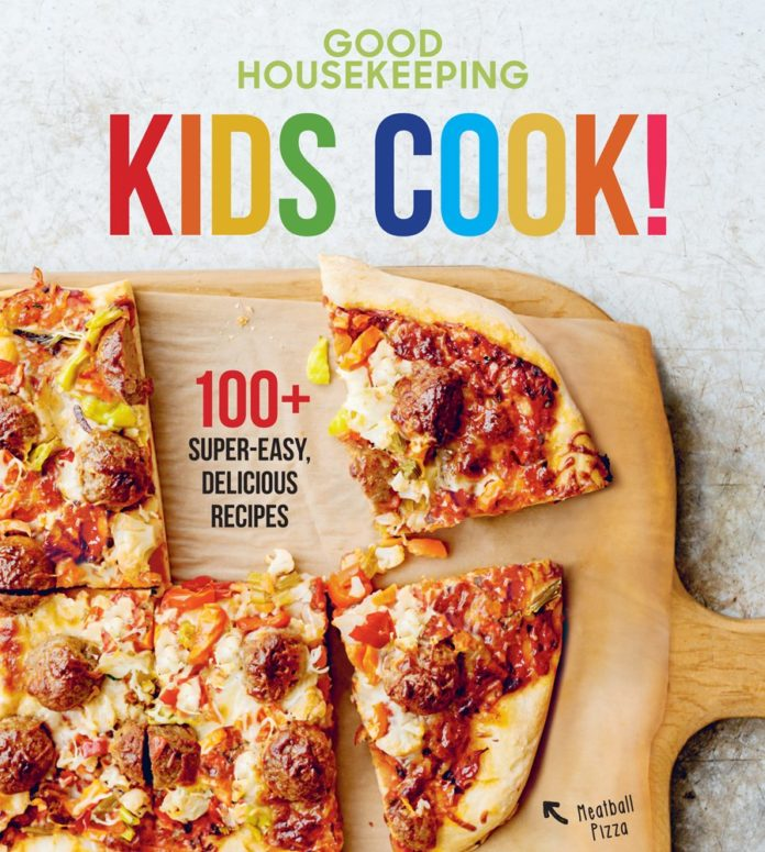 Good Housekeeping Kids Cook: A Neat Way To Get Your Kids